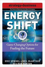 Energy Shift : Game-changing Options for Fueling the Future - Eric Spiegel