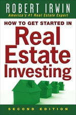 How to Get Started in Real Estate Investing - Robert Irwin