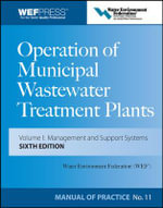 Operation of Municipal Wastewater Treatment Plants : Manual of Practice 11 - Water Environment Federation