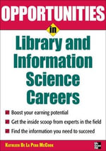 Opportunities in Library and Information Science - Kathleen De La Pena McCook