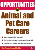 Opportunities in Animal and Pet Careers : Opportunities in ... (Paperback) - Mary Price Lee