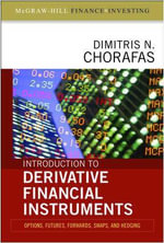 Introduction to Derivative Financial Instruments : Bonds, Swaps, Options and Hedging - Dimitris N. Chorafas