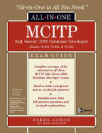 MCITP SQL Server 2005 Database Developer All-in-one Exam Guide : Exams 70-431, 70-441 and 70-442 - Darril Gibson
