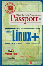 Mike Meyers' Linux+ Certification Passport : Exams 70-431, 70-441 and 70-442 - Michael Jang