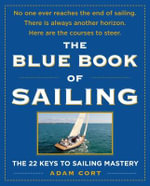 The Blue Book of Sailing : The 22 Keys to Sailing Mastery - Adam Cort