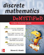 Discrete Mathematics Demystified : A Self-teaching Guide : The Demystified Series - Steven G. Krantz