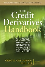 Credit Derivatives Handbook : Global Perspectives, Innovations, and Market Drivers - Greg N. Gregoriou