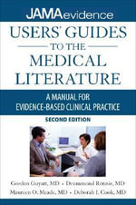 Users' Guides to the Medical Literature : A Manual for Evidence-based Clinical Practice - Gordon H. Guyatt