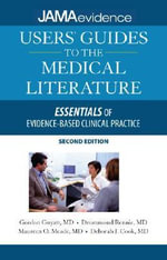 Users' Guides to the Medical Literature : Essentials of Evidence-based Clinical Practice - Gordon H. Guyatt