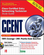 CCENT Cisco Certified Entry Networking Technician Study Guide : Exam 640-822 - Matt Walker