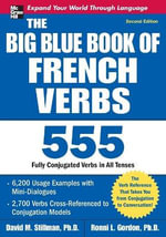 Big Blue Book of French Verbs : 2nd Edition - David M. Stillman