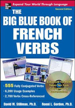 Big Blue Book of French Verbs : 555 Fully Conjugated Verbs - David M. Stillman