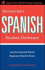 McGraw-Hill's Spanish Student Dictionary : 2nd Edition - Regina M. Qualls