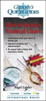 How to Read a Nautical Chart : A Captain's Quick Guide - Nigel Calder