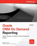Oracle CRM on Demand Reporting : Database Interactions in Object-Oriented Applicati... - Michael D. Lairson