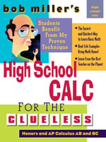 Bob Miller's High School Calc for the Clueless - Honors and AP Calculus AB & BC - Bob Miller