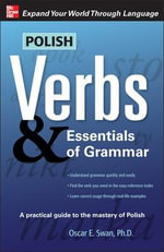 Polish Verbs and Essentials of Grammar : Easy Ways to Get Your Students Playing, Laughing, ... - Oscar E. Swan