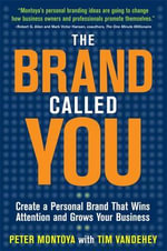 The Brand Called You : Make Your Business Stand Out in a Crowded Marketplace - Peter Montoya