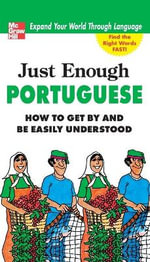 Just Enough Portuguese : How to Get by and Be Easily Understood - D.L. Ellis
