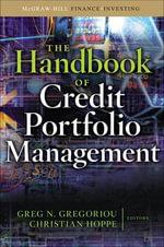 The Handbook of Credit Portfolio Management : McGraw-Hill Finance & Investing - Greg N. Gregoriou