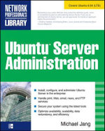 Ubuntu Server Administration : Network Professional's Library - Michael Jang