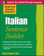 Practice Makes Perfect Italian Sentence Builder - Paola Nanni-Tate
