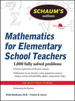 Schaum's Outline of Mathematics for Elementary School Teachers : Schaum's Outline Series - Elliott Mendelson