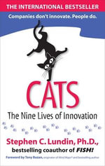 CATS : The Nine Lives of Innovation - Stephen C. Lundin
