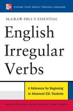 McGraw-Hill's Essential English Irregular Verbs : For ESL Learners - Mark Lester