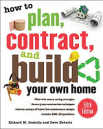 How to Plan, Contract, and Build Your Own Home : How to Plan, Contract & Build Your Own Home - Richard M. Scutella