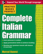 Practice Makes Perfect : Complete Italian Grammar - Marcel Danesi
