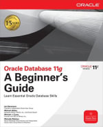 Oracle Database 11g : A Beginner's Guide - Ian Abramson