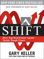SHIFT : How Top Real Estate Agents Tackle Tough Times - Gary Keller