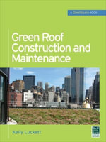 Green Roof Construction and Maintenance : (GreenSource Books) - Kelly Luckett