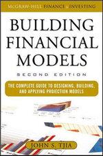 Building Financial Models : McGraw-Hill Finance & Investing - John Tjia