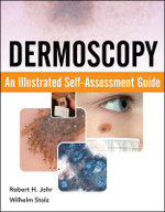 Dermoscopy : An Illustrated Self-Assessment Guide - Robert H. Johr