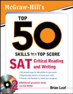 McGraw-Hill's Top 50 Skills for a Top Score : SAT Critical Reading and Writing - Brian Leaf