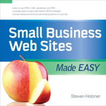 Small Business Web Sites Made Easy - Steven Holzner