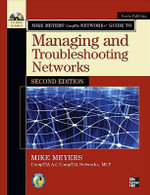 Mike Meyers' CompTIA Network+ Guide to Managing and Troubleshooting Networks - Michael Meyers