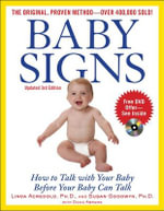 Baby Signs : How to Talk with Your Baby Before Your Baby Can Talk - Linda Acredolo