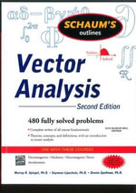 Schaum's Outline of Vector Analysis : And an Introduction to Tensor Analysis - Murray R. Spiegel