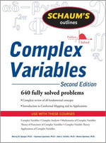 Schaum's Outline of Complex Variables : With an Introduction to Conformal Mapping and Its Applications - Murray R. Spiegel