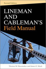 Lineman and Cablemans Field Manual - Thomas M. Shoemaker