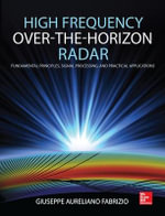 High Frequency Over the Horizon Radar : Fundamental Principles, Signal Processing, and Practical Applications - Giuseppe Aureliano Fabrizio