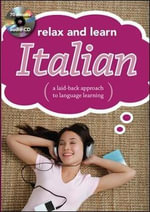 Relax and Learn Italian : A Laid-Back Approach to Language Learning - Publishing Cupboard
