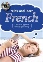 Relax and Learn French : A Laid-Back Approach to Language Learning - McGraw-Hill