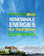 Renewable Energies for Your Home : Real-World Solutions for Green Conversions - Russel Gehrke