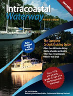 The Intracoastal Waterway, Norfolk to Miami : The Complete Cockpit Cruising Guide - Bill Moeller