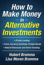 How to Make Money in Alternative Investments - Hubert Bromma