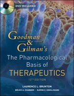 Goodman and Gilman's the Pharmacological Basis of Therapeutics : Set 2: 12th edition, 2010  - Laurence Brunton